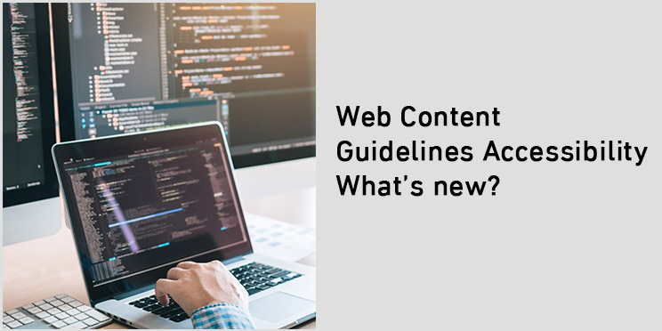 Web Content Guidelines Accessibility 2.2: What's new?